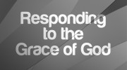 Responding to the Grace of God
